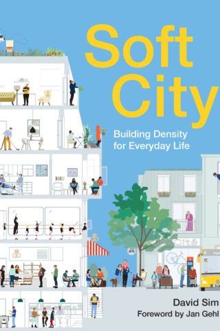 Soft City: building density for everyday life