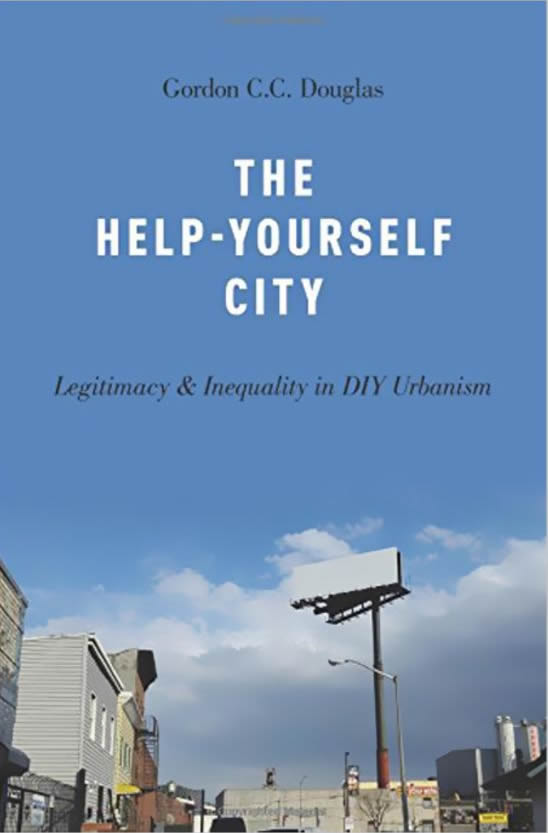 The Help-yourself city: legitimicy & inequality in DIY Urbanism
