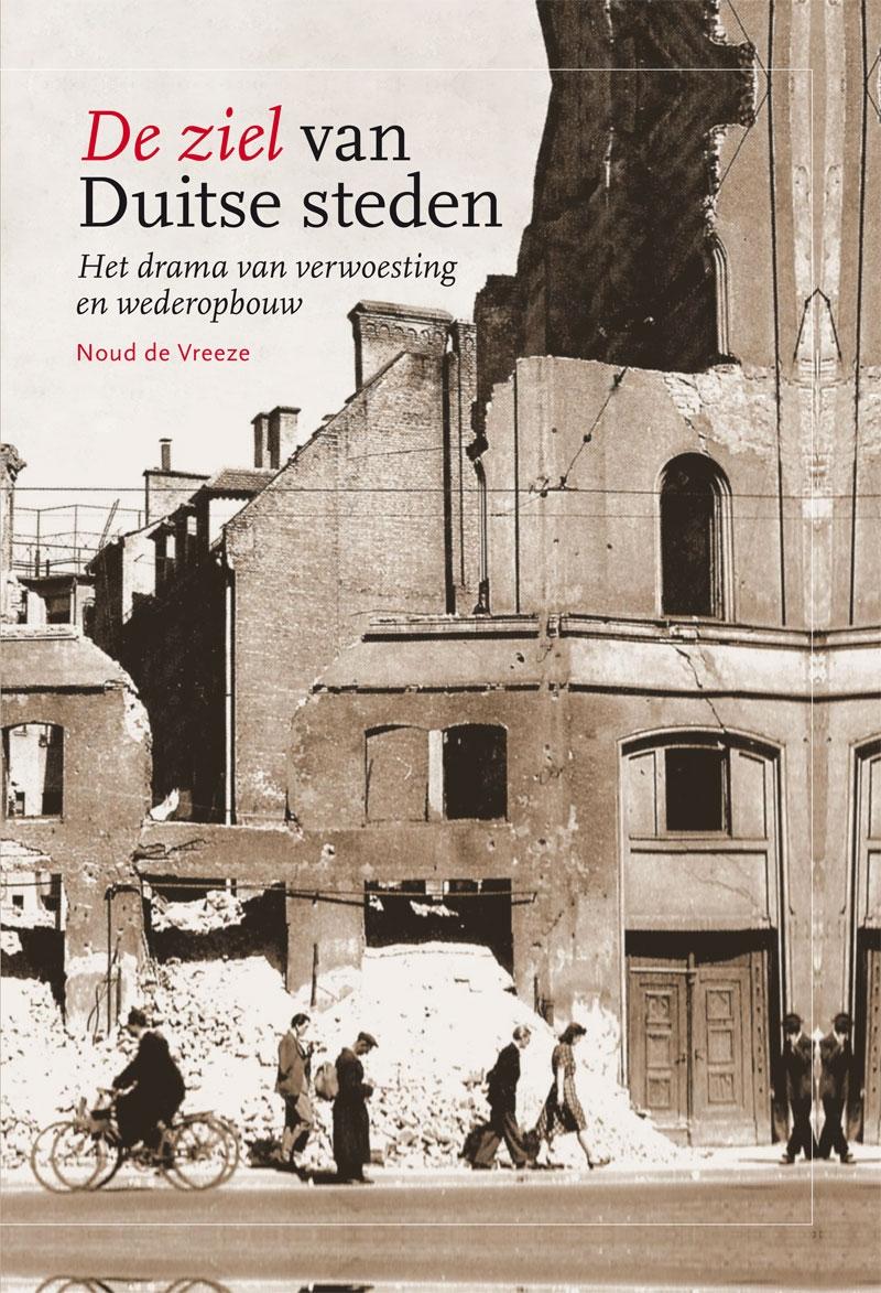 De ziel van Duitse steden; het drama van verwoesting en wederopbouw