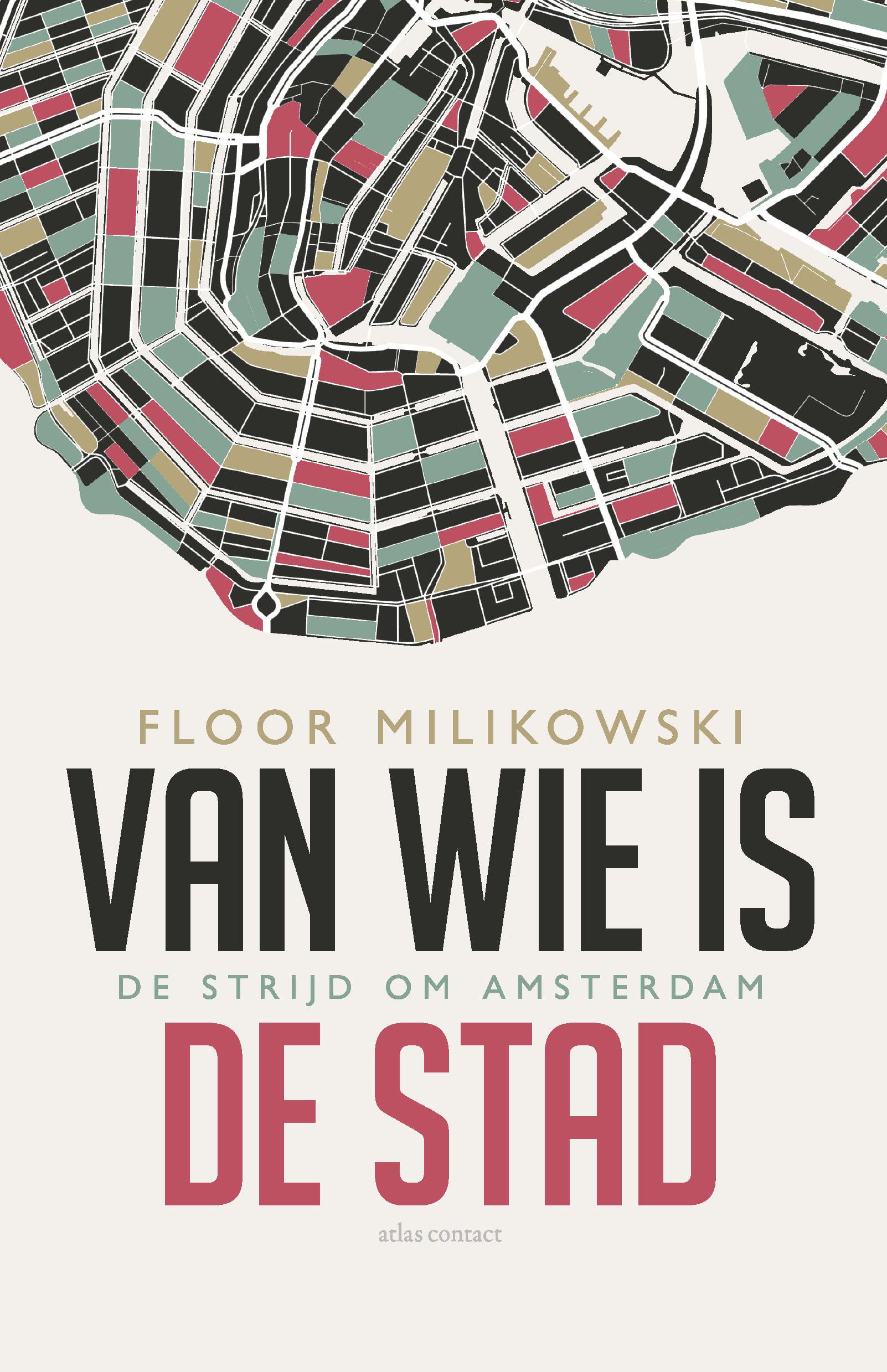 Van wie is de stad; de strijd om Amsterdam