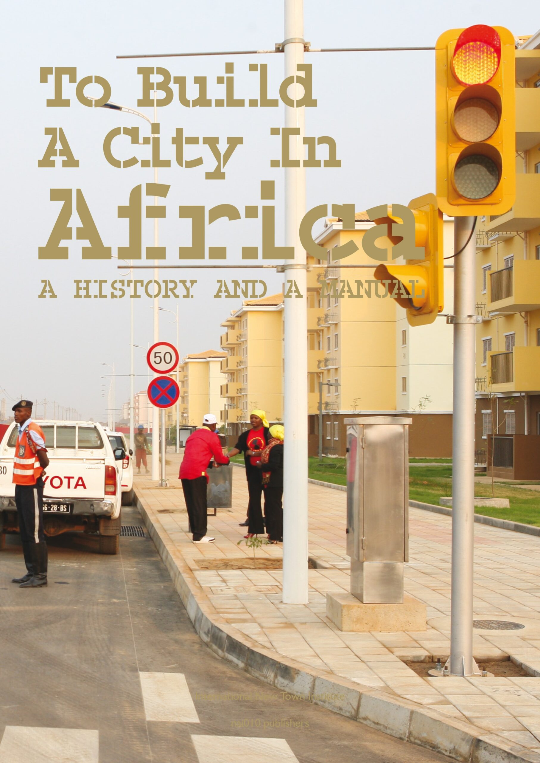 To build a city in Africa; a history and manual