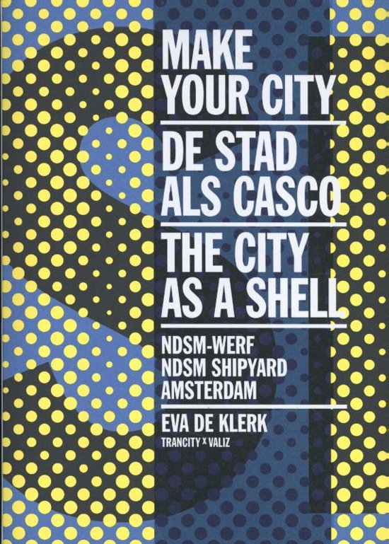 Make your city; the city as a shell