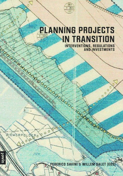 Planning projects in transition: interventions, regulations and investments