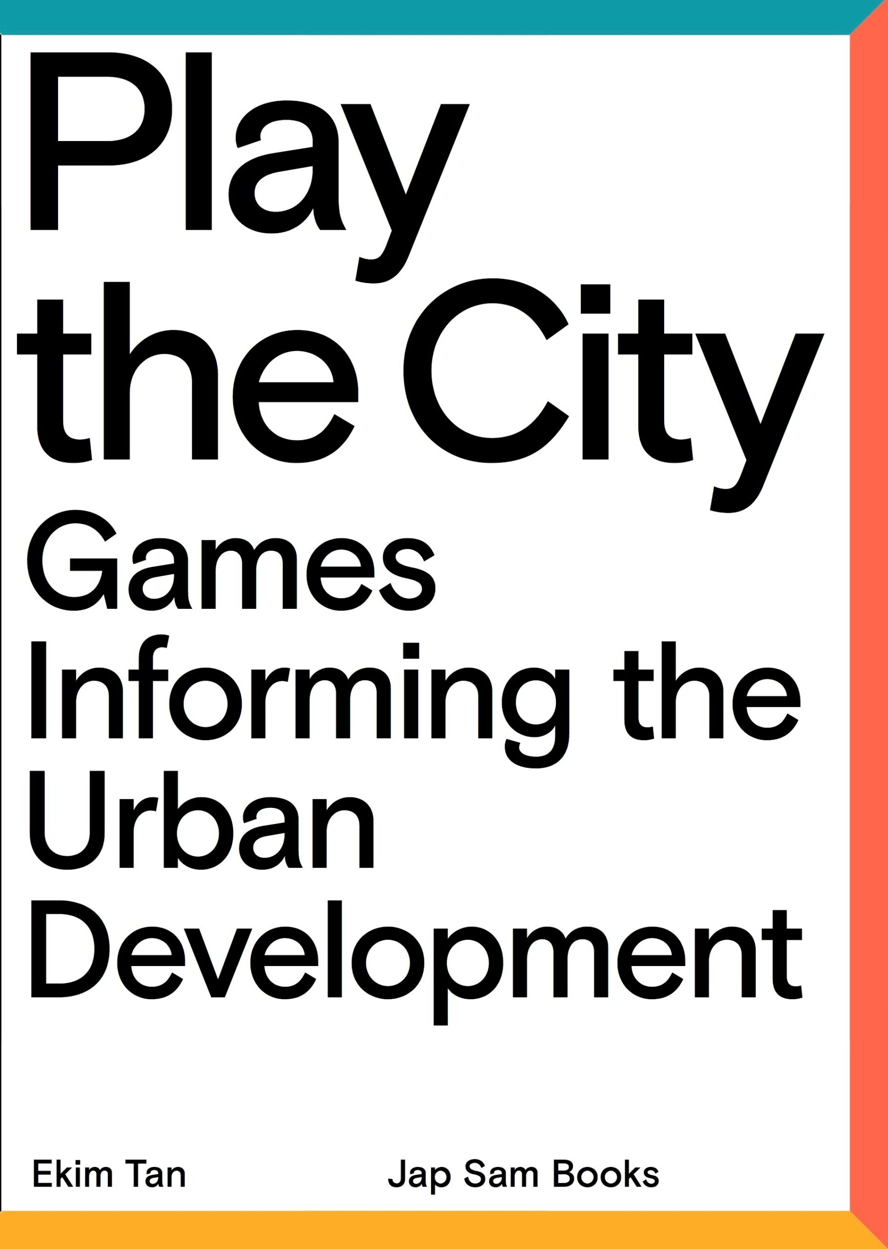 Play the city; Games Informing the Urban Development