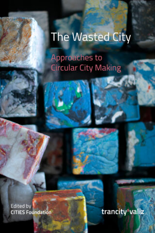 The Wasted City; approaches to circular city making