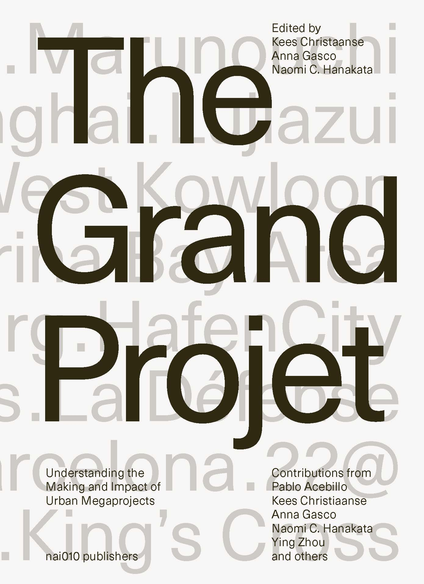 The Grand Projet. Understanding the Making and Impact of Urban Megaprojects