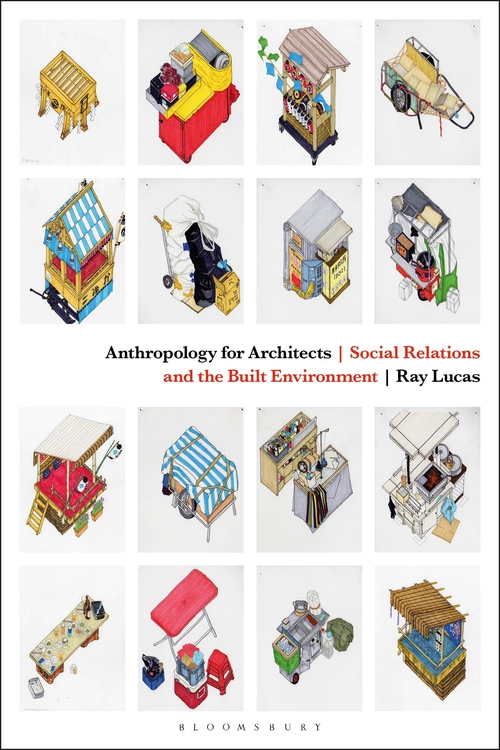 Anthropology for Architects: social relations and the built environment