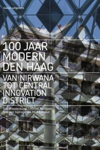 100 jaar Modern Den Haag: van Nirwana tot Central Innovation District