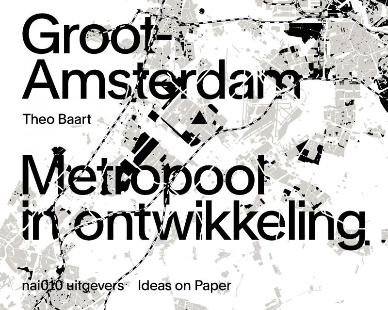 Groot Amsterdam: metropool in ontwikkeling