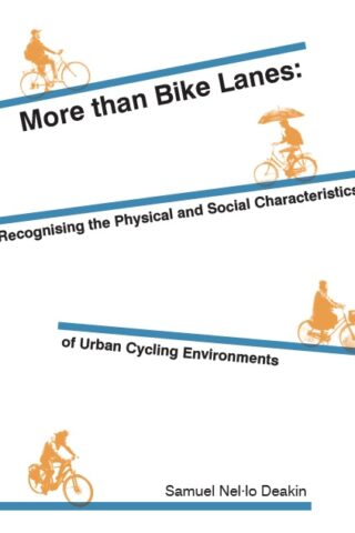 More than bike lanes: recognising the physical and social characteristics of urban cycling environments